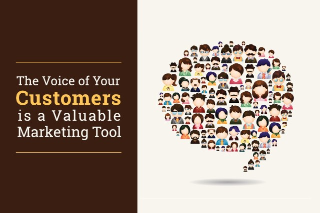 The Voice of Your Customers is a Valuable Marketing Tool