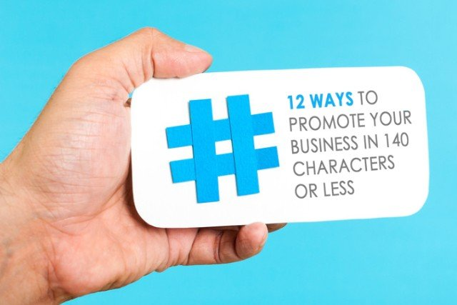 12 Ways to Promote Your Business in 140 Characters or Less