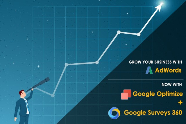 Grow your Business with AdWords. Now with Google Optimize + Google Surveys 360