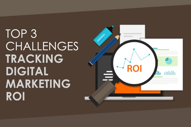 Top 3 Challenges to Tracking Digital Marketing ROI