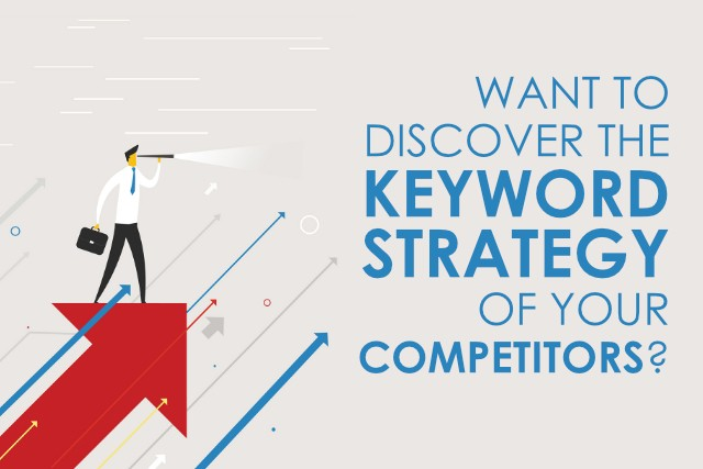 Want to Discover the Keyword Strategy of your Competitors?