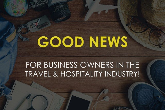 Good news for business owners in the travel and hospitality industry!